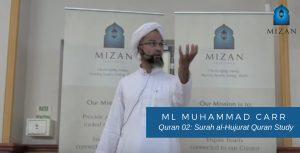 Quran 02 Surah al-Hujurat Quran Study - Ml MUHAMMAD CARR