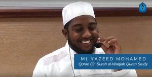 Quran 02 Surah al-Waqiah Quran Study - Ml Yazeed Mohammed